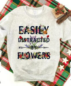 Easily distracted by flowers shirt 1 1 247x296 - Easily distracted by flowers shirt