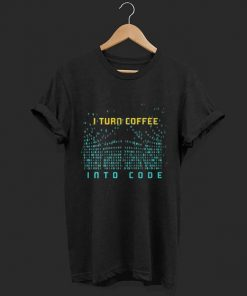 I Turn Coffee Into Code T Shirt Programming Computers Geek Gift shirt 1 1 247x296 - I Turn Coffee Into Code T-Shirt Programming Computers Geek Gift shirt