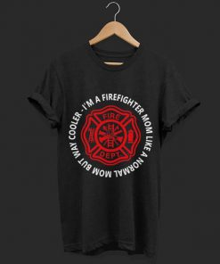 I m a firefighter mom like a normal mom but way cooler shirt 1 1 247x296 - I'm a firefighter mom like a normal mom but way cooler shirt