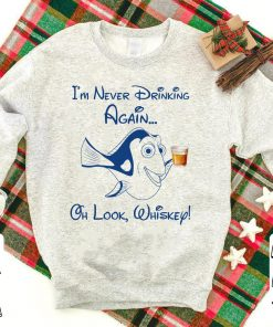 I m never drinking again oh look whiskey shirt 1 1 247x296 - I'm never drinking again oh look whiskey shirt
