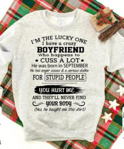 I m the lucky one i have a crazy boyfriend cuss a lot born september shirt 1 1 247x296 - I'm the lucky one i have a crazy boyfriend cuss a lot born september shirt