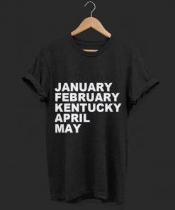 January february Kentucky april may shirt 1 1 247x296 - January february Kentucky april may shirt