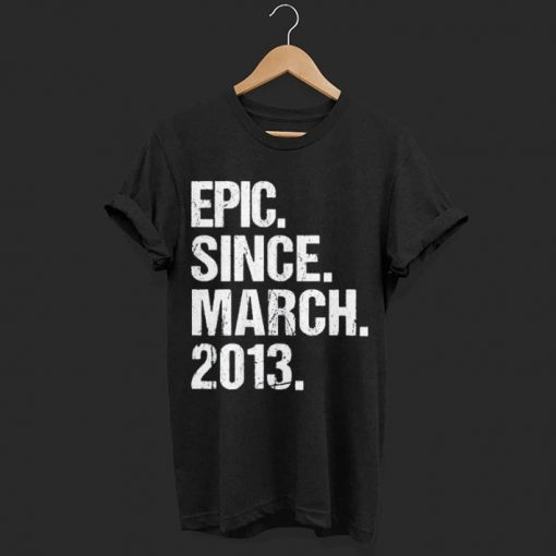 Retro Epic Since March 2013 shirt 1 1 510x510 - Retro Epic Since March 2013 shirt