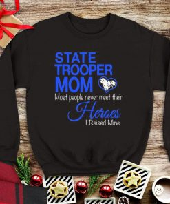 State Trooper mom most people never meet their heroes i raised shirt 1 1 247x296 - Pretty State Trooper mom most people never meet their heroes i raised shirt