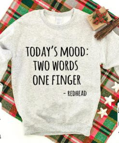 Today s mood two words one finger redhead shirt 1 1 247x296 - Today's mood two words one finger redhead shirt