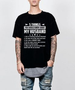 5 things you should know about my husband he is a freaking shirt 2 1 247x296 - 5 things you should know about my husband he is a freaking shirt