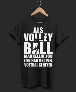 Als volleyball makkelijk zou zijn had het wel voetbal geheten shirt 1 1 247x296 - Als volleyball makkelijk zou zijn had het wel voetbal geheten shirt