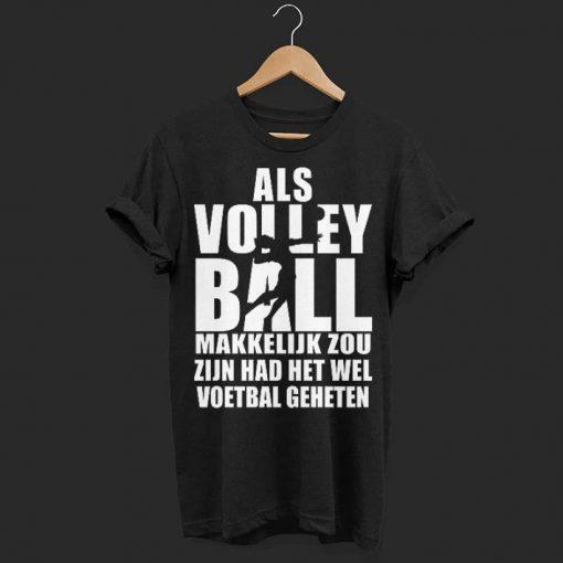 Als volleyball makkelijk zou zijn had het wel voetbal geheten shirt 1 1 510x510 - Als volleyball makkelijk zou zijn had het wel voetbal geheten shirt