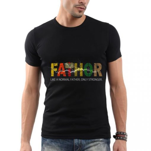 Fathor like a normal father only stronger shirt 2 1 510x510 - Fathor like a normal father, only stronger shirt