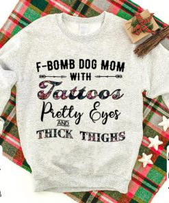 Floral F bomb dog mom with tattoos pretty eyes and thick thighs shirt 1 1 247x296 - Floral F-bomb dog mom with tattoos pretty eyes and thick thighs shirt