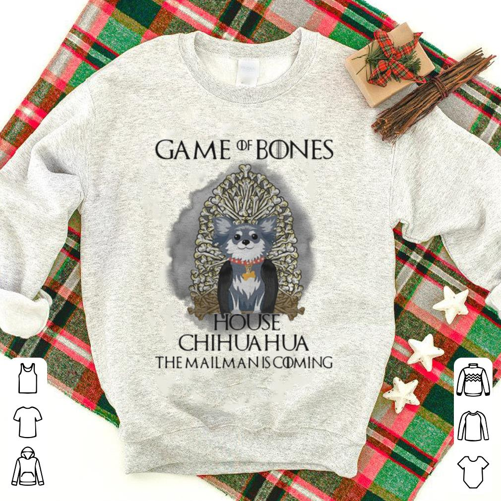 Game of bones house Chihuahua the mailman is coming Game of Thrones shirt