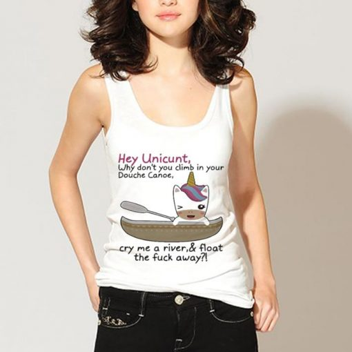 Hey Unicunt Why Don t You Climb In Your Douche Canoe Cry Me A River shirt 3 1 510x510 - Hey Unicunt Why Don't You Climb In Your Douche Canoe Cry Me A River shirt