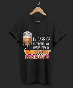 In case of accident my blood type is coffee Dunkin Donuts shirt 1 1 247x296 - In case of accident my blood type is coffee Dunkin' Donuts shirt