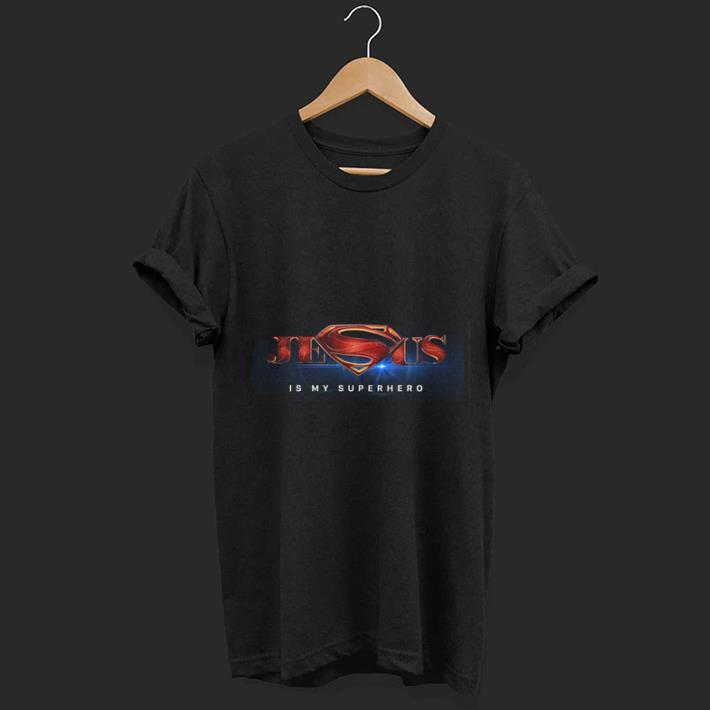 Jesus is my superhero Superman shirt