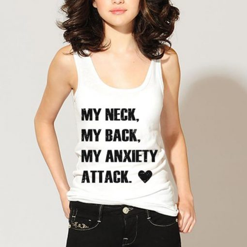 My neck my back my anxiety attack shirt 3 1 510x510 - My neck my back my anxiety attack shirt