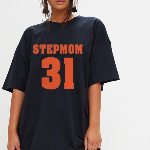 Stepmom 31 shirt 3 1 510x510 - Stepmom 31 shirt