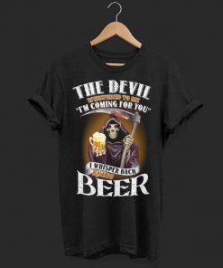 The devil whispered to me i m coming for you i whisper back bring beer shirt 1 1 247x296 - The devil whispered to me i'm coming for you i whisper back bring beer shirt