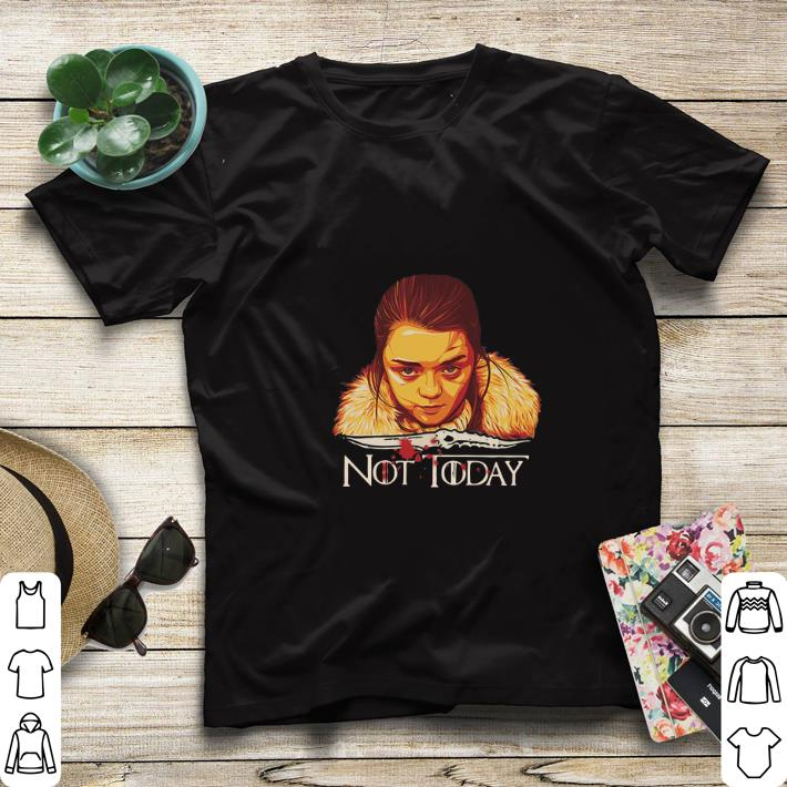 Awesome Arya Stark Catspaw Blade Game of Thrones not Today shirt