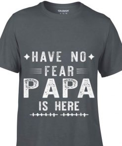 Awesome Have No Fear Papa Is Here Father day shirt 1 1 247x296 - Awesome Have No Fear Papa Is Here Father day shirt