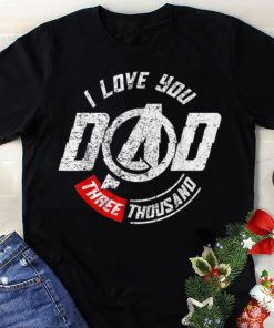 Awesome I love you dad three thousand Father day shirt 1 1 247x296 - Awesome I love you dad three thousand Father day shirt