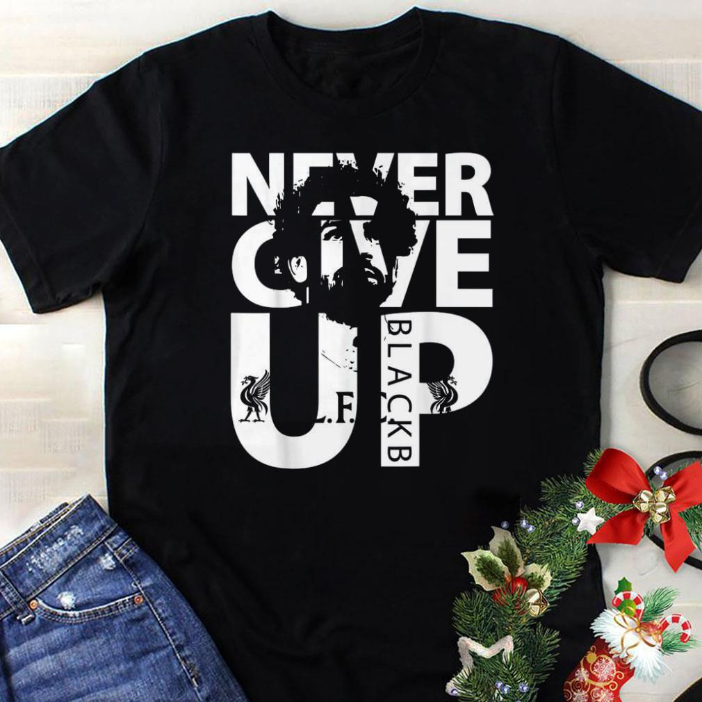 4d19d78a9fe Awesome Liverpool FC Never Give up mohamed salah shirt 1 1 510x510 -  Awesome Liverpool FC