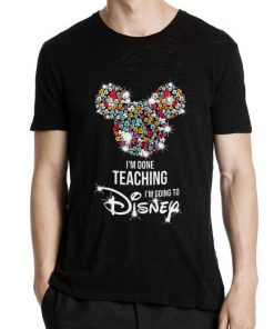 Awesome Mickey Mouse I m done teaching i m going to Disney shirt 2 1 247x296 - Awesome Mickey Mouse I'm done teaching i'm going to Disney shirt