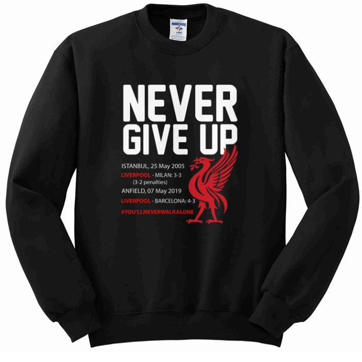 Awesome Never Give Up #you'llneverwalkalone FC Liverpool shirt