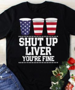 Awesome Shut Up Liver You re Fine Plastic Cups American shirt 1 1 247x296 - Awesome Shut Up Liver You're Fine Plastic Cups American shirt