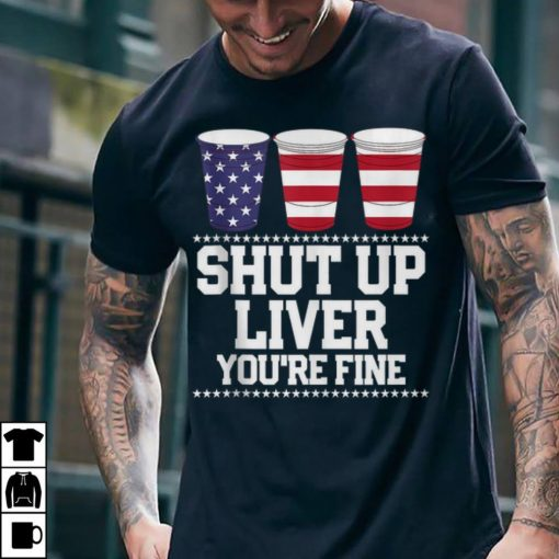 Awesome Shut Up Liver You re Fine Plastic Cups American shirt 2 1 510x510 - Awesome Shut Up Liver You're Fine Plastic Cups American shirt