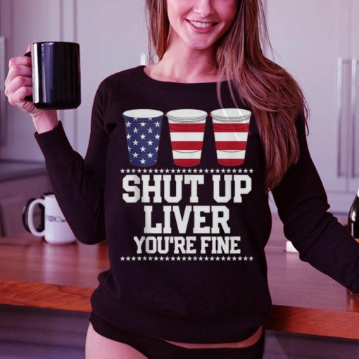 Awesome Shut Up Liver You re Fine Plastic Cups American shirt 3 1 510x510 - Awesome Shut Up Liver You're Fine Plastic Cups American shirt