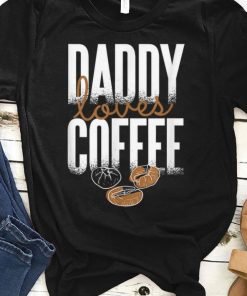 Daddy loves Coffee Fathers Day shirt 1 1 247x296 - Daddy loves Coffee Fathers Day shirt