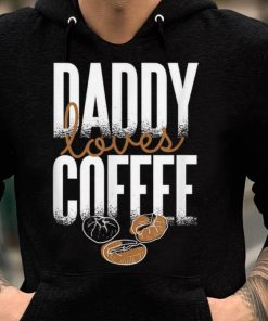 Daddy loves Coffee Fathers Day shirt 2 1 247x296 - Daddy loves Coffee Fathers Day shirt