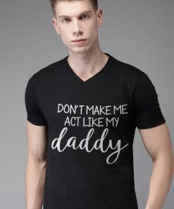 Fathers Day Dont Make Me Act Like My Daddy shirt 2 1 247x296 - Fathers Day Dont Make Me Act Like My Daddy shirt