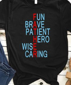 Fun Brave Patient Hero Wise Caring Father shirt 1 1 247x296 - Fun Brave Patient Hero Wise Caring Father shirt