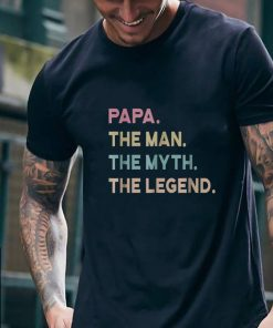 Funny Daddy Day Papa The Man The Myth The Legend shirt 2 1 247x296 - Funny Daddy Day Papa The Man The Myth The Legend shirt
