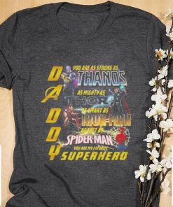 Funny Daddy you are as strong as Thanos you are my favorite Superhero shirt 1 1 247x296 - Funny Daddy you are as strong as Thanos you are my favorite Superhero shirt