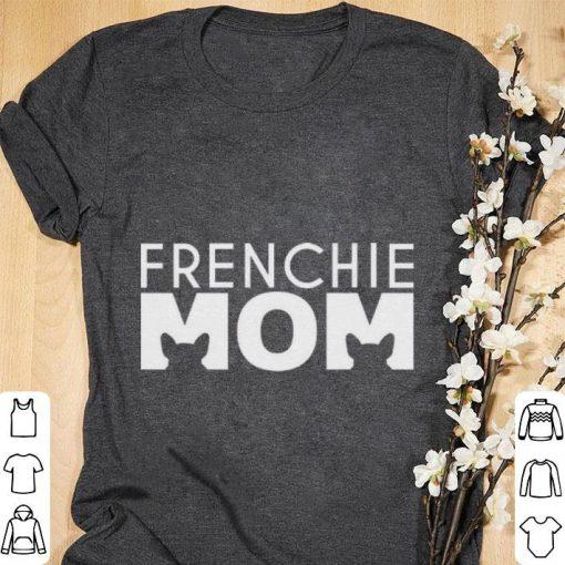 Funny French Bulldog Frenchie mom shirt 1 1 510x510 - Funny French Bulldog Frenchie mom shirt