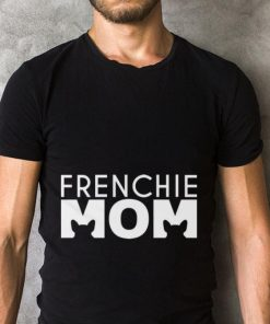 Funny French Bulldog Frenchie mom shirt 2 1 247x296 - Funny French Bulldog Frenchie mom shirt