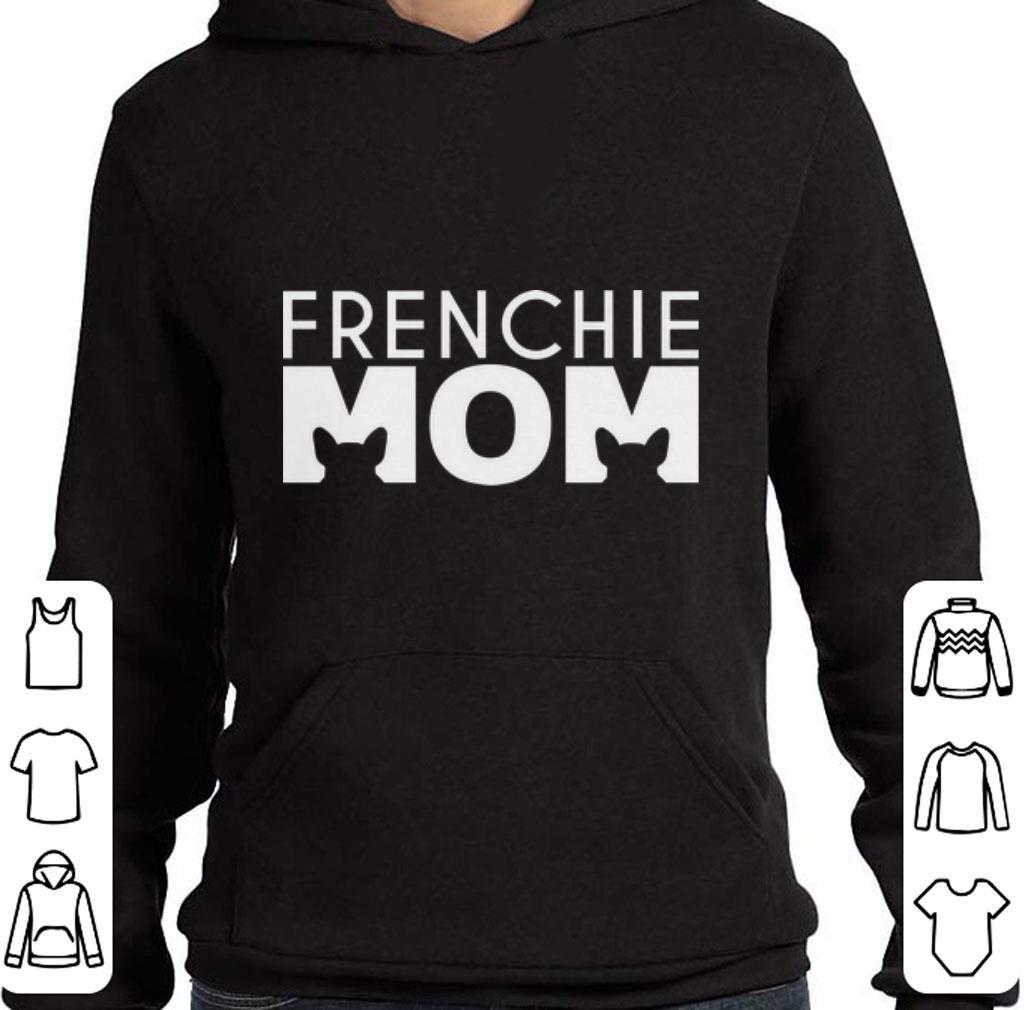 Funny French Bulldog Frenchie mom shirt