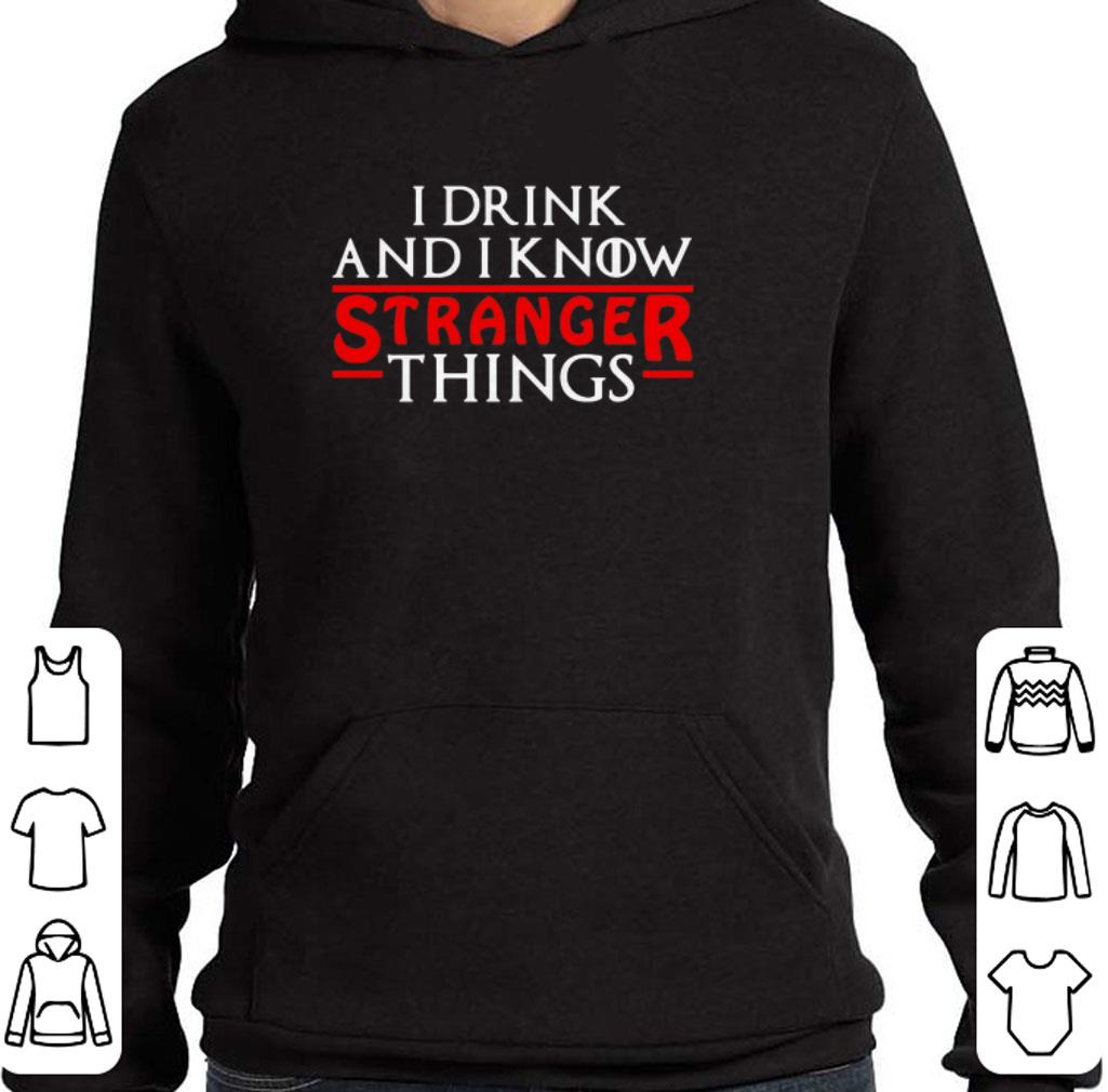 Funny Game Of Thrones I Drink And I Know Stranger Things shirt