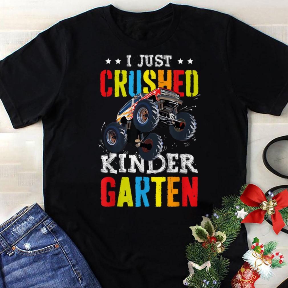 Funny I Just Crushed Kinder garten Monster Truck shirt