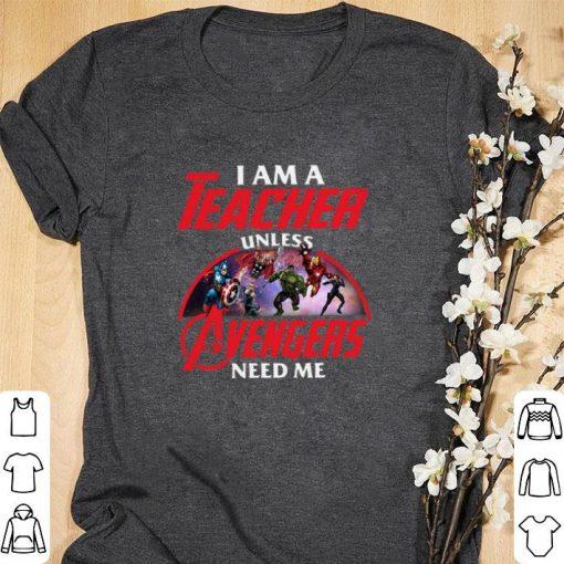 Funny I am a teacher unless The Avengers need me shirt 1 1 510x510 - Funny I am a teacher unless The Avengers need me shirt
