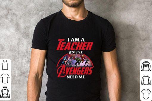 Funny I am a teacher unless The Avengers need me shirt 2 1 510x340 - Funny I am a teacher unless The Avengers need me shirt