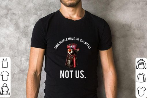 Funny Iron Man Infinity Gauntlet some people move on but not us not us shirt 2 1 510x340 - Funny Iron Man Infinity Gauntlet some people move on but not us not us shirt