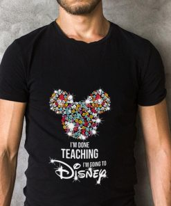 Funny Mickey Mouse I m done teaching i m going to Disney shirt 2 1 247x296 - Funny Mickey Mouse I'm done teaching i'm going to Disney shirt
