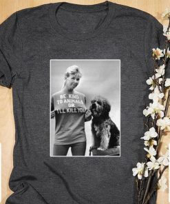 Funny RIP Doris Day Be Kind To Animals Or I ll Kill You shirt 1 1 247x296 - Funny RIP Doris Day Be Kind To Animals Or I'll Kill You shirt