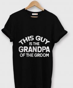 Grandpa Of The Groom Cool Fathers Day shirt 1 1 247x296 - Grandpa Of The Groom Cool Fathers Day shirt