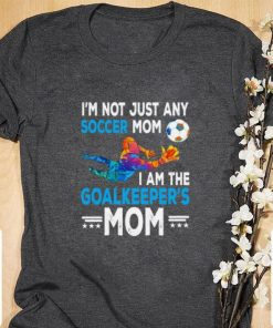 Hot I m not just any soccer mom i am the goalkeeper s mom shirt 1 1 247x296 - Hot I'm not just any soccer mom i am the goalkeeper's mom shirt