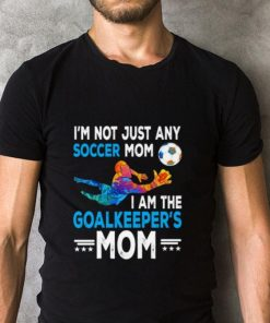 Hot I m not just any soccer mom i am the goalkeeper s mom shirt 2 1 247x296 - Hot I'm not just any soccer mom i am the goalkeeper's mom shirt