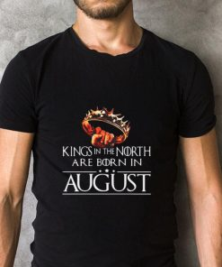 Hot Kings In The North Are Born In August Game Of Thrones shirt 2 1 247x296 - Hot Kings In The North Are Born In August Game Of Thrones shirt